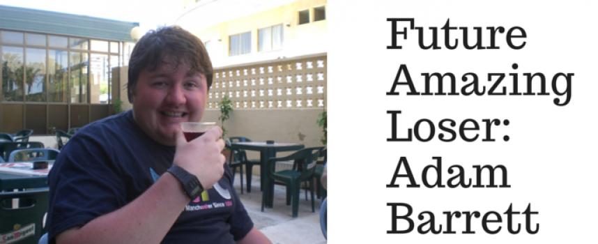 #FutureAmazingLoser – Adam Barrett