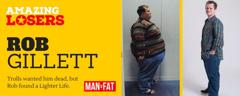 amazing loser rob gillett man v fat