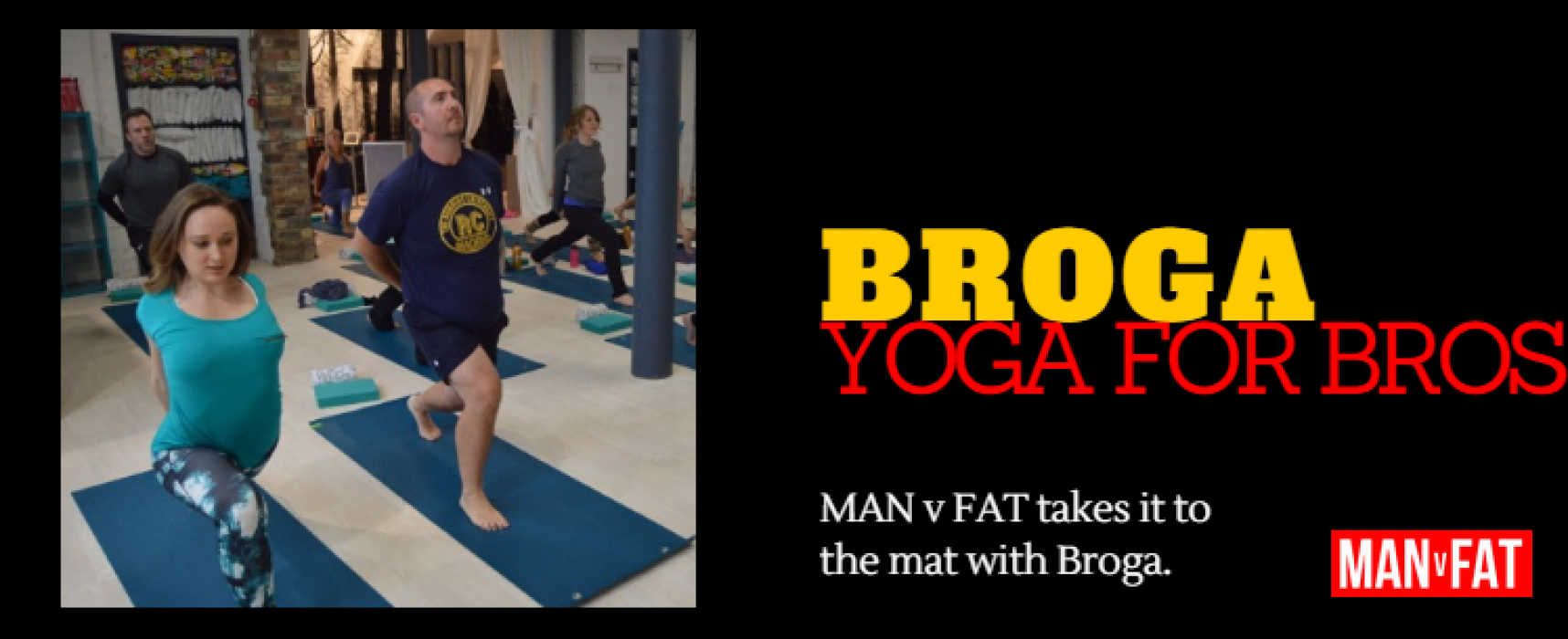 MAN v FAT Goes Broga