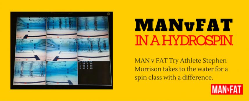 MAN v FAT Goes Hydrospinning