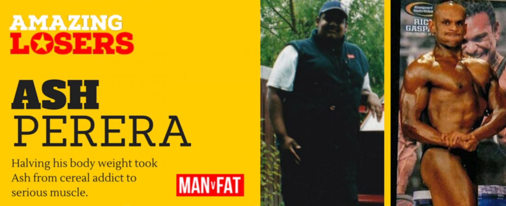 Amazing Loser – Ash Perera – Weight Loss Stories