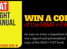 Win A Signed Copy Of MAN v FAT The Weight Loss Manual