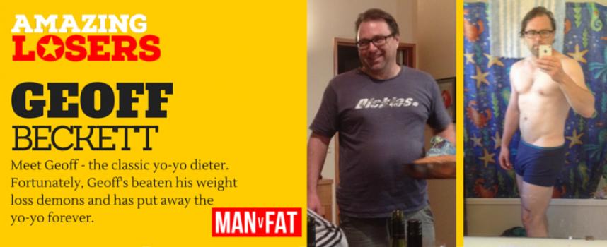 Amazing Loser Geoff Beckett On How MAN v FAT Helped Him Beat Yo Yo Dieting