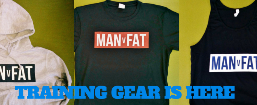 MAN v FAT Training Gear Now Available!