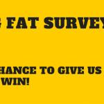 Photo: Take The 2016 Big Fat Survey And Win Big!