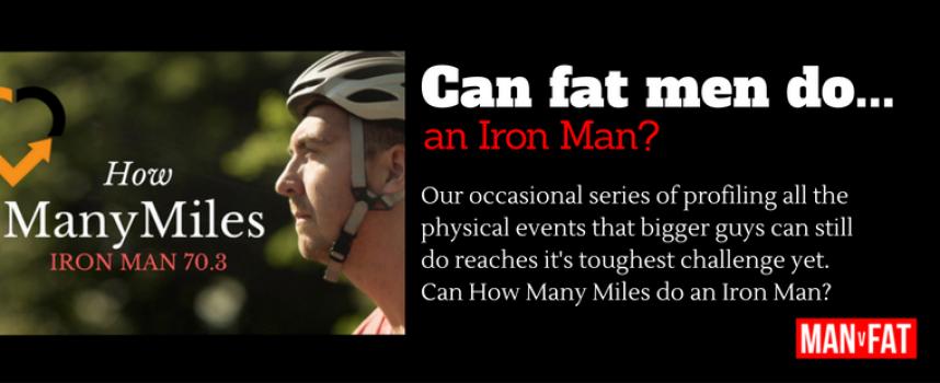 Can Fat Men Do…An Iron Man?