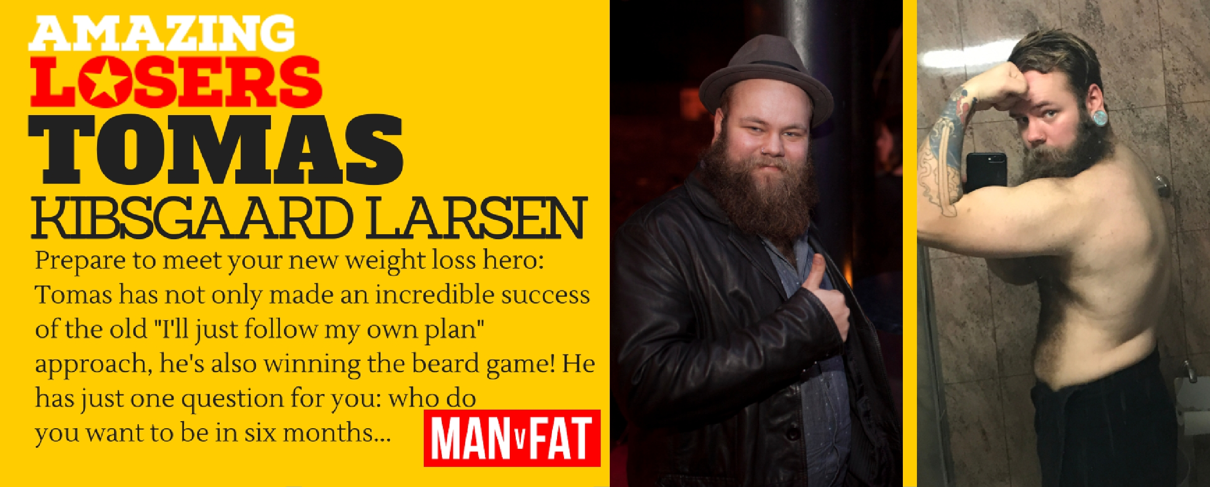 Who Do You Want To Be - Amazing Loser Tomas Kibsgaard Larsen | MAN v FAT