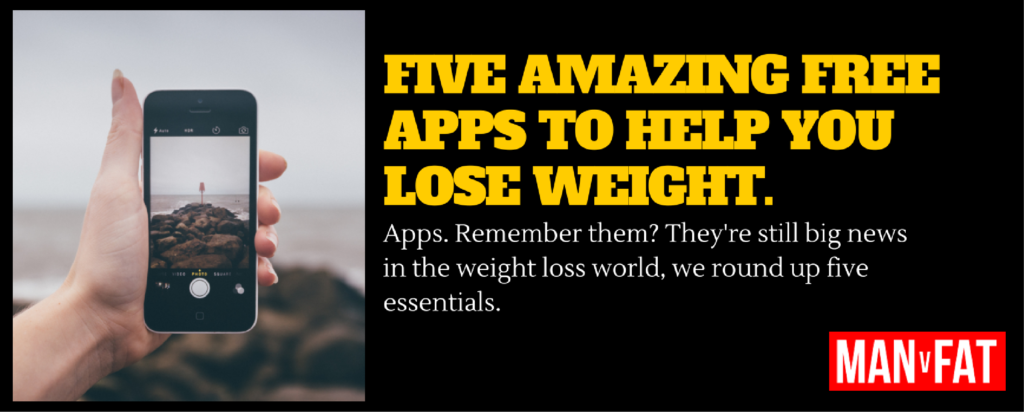 5 FREE Apps That Will Help You Lose Weight | MAN v FAT