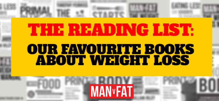 The MAN v FAT Reading List: 5 of the best books about weight loss