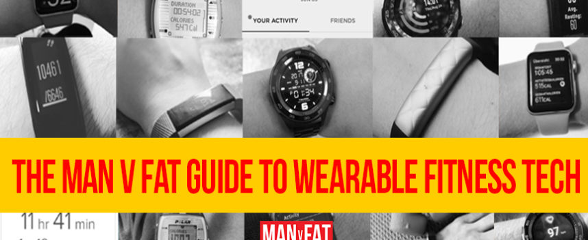 The MAN v FAT guide to wearable tech for fitness
