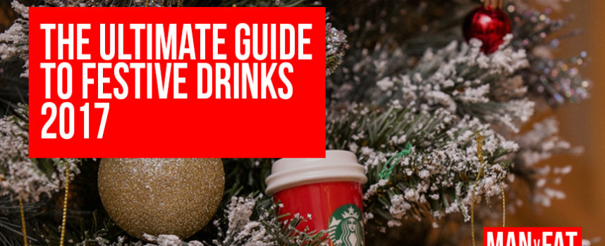 The ultimate guide to festive drinks 2017 – part 1