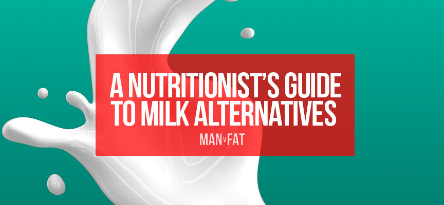 A nutritionist's guide to milk alternatives