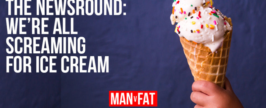 MAN v FAT Newsround 23/3/2018: We're all screaming for ice cream