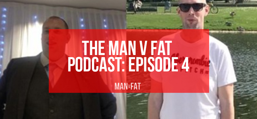 MAN v FAT podcast episode 4