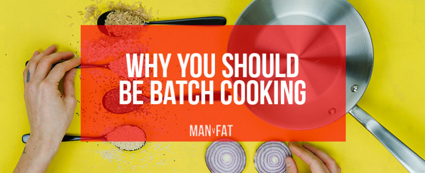 Why you should be batch cooking