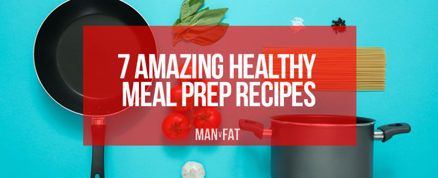 Healthy meal prep recipes: 7 amazing meals for making ahead