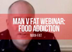 MAN v FAT webinar: food addiction with Justin Marsh