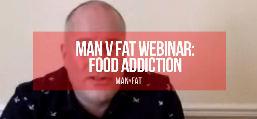 MAN v FAT webinar: food addiction with Justin Marsh