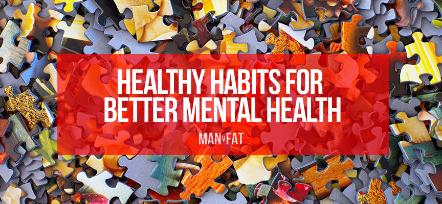 Healthy habits for better mental health