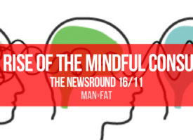 The mindful consumer – The MVF Newsround 16/11/18