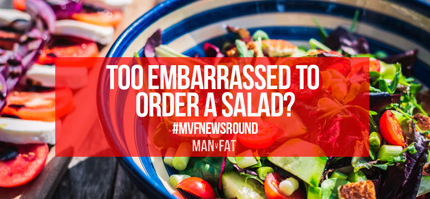 Too embarrassed to order salad? #MVFNewsround