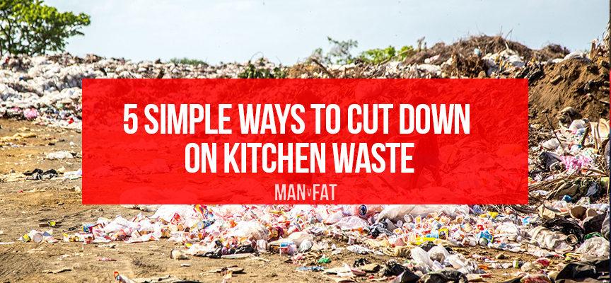 5 simple ways to cut down on kitchen waste