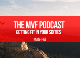 The MAN v FAT Podcast episode 16: Getting fit in your 60s