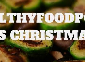 Healthy Food Porn: Christmas Eating