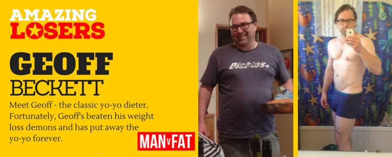 Amazing Loser Geoff Beckett On How MAN v FAT Helped Him Beat Yo Yo Dieting