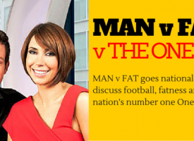 MAN v FAT v The One Show