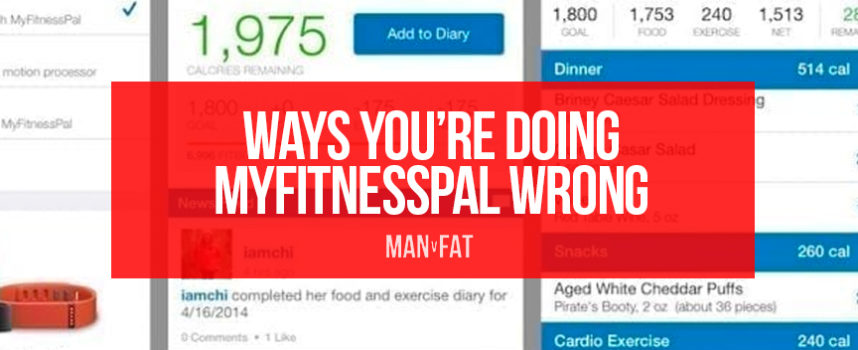 Ways You're Doing MyFitnessPal Wrong