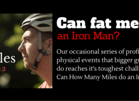 Can Fat Men Do…An Iron Man?