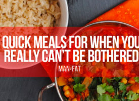 7 super quick meals for when you really can't be bothered