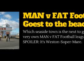 MAN v FAT Football Heads To Weston-Super-Mare