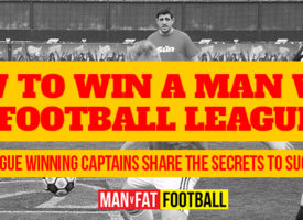 How to win a MAN v FAT Football league