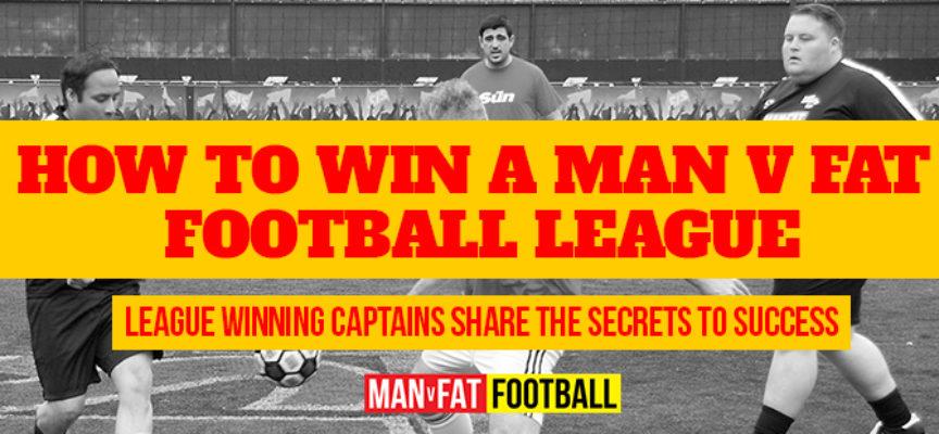 How to win a MAN v FAT Football league
