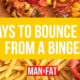 5 ways to bounce back from a binge