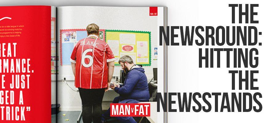 MAN v FAT Newsround 9/2/2018: Hitting the newsstands