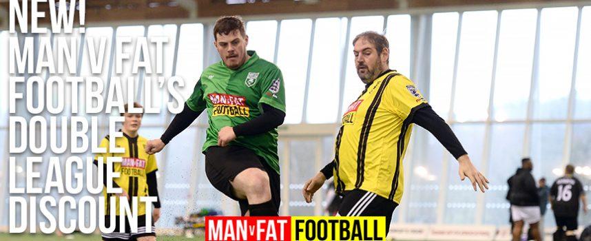NEW: MAN v FAT Football double league discount!