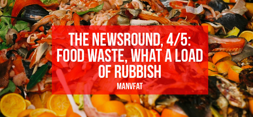 The MAN v FAT Newsround 4/5: Food waste, what a load of rubbish