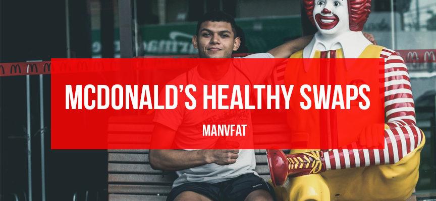 McDonald's Healthy Swaps: The MAN v FAT Swap Shop