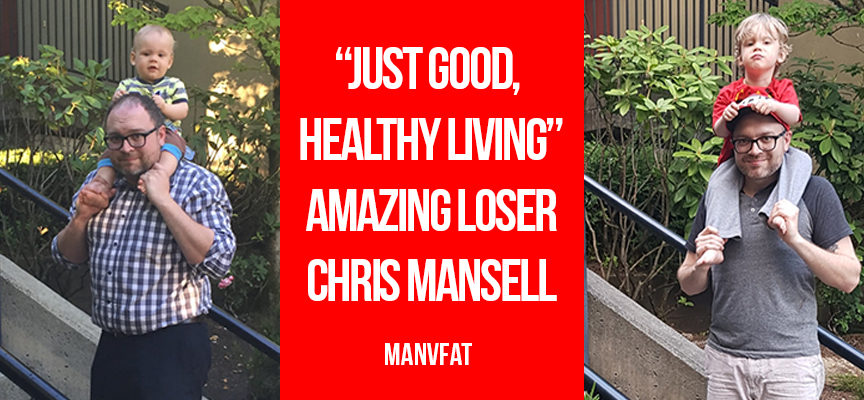 """""""It's just good, healthy living"""" – Amazing Loser Chris Mansell"""