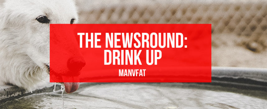 MAN v FAT Newsround 25/5: Drink up