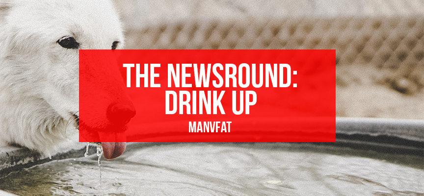 MAN v FAT Newsround 25/5: Drink up
