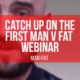 MAN v FAT webinar: catch up now