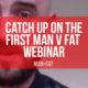 MAN v FAT webinar: catch up now