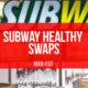 Subway Healthy Swaps: The MAN v FAT Swap Shop
