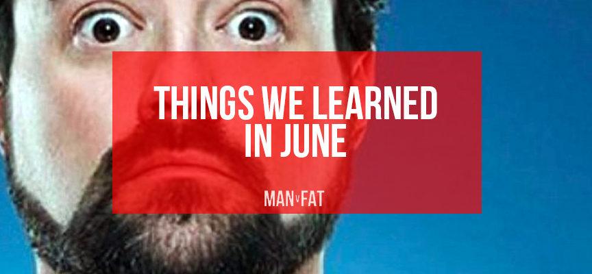 Things we learned in June