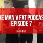 Photo: The MAN v FAT Podcast: Episode 7
