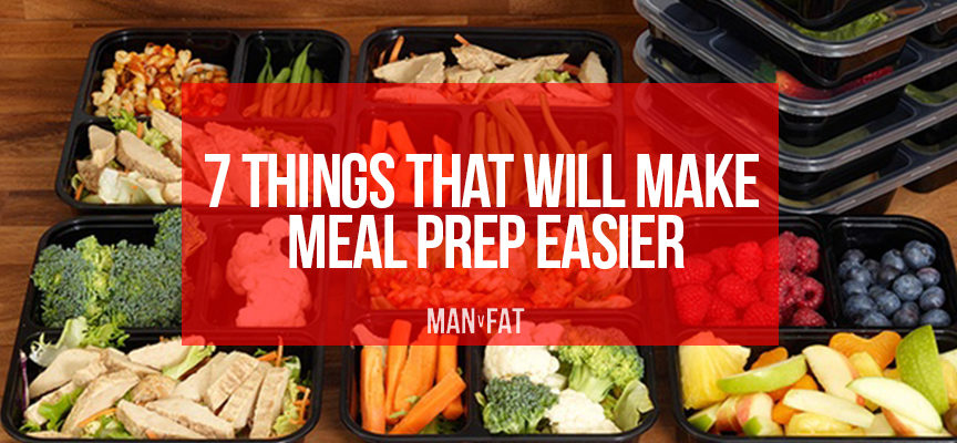 7 things that will make meal prep easier